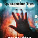 quarantinetips